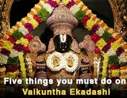 Five thngs to do on Vaikuntha Ekadashi