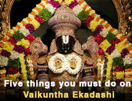 Five thngs to do on Vaikuntha Ekadashi